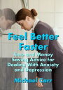 楽天Kobo電子書籍ストアで買える「Feel Better Faster: Time and Money Saving Advice for Dealing with Anxiety and Depression【電子書籍】[ Michael Carr ]」の画像です。価格は123円になります。