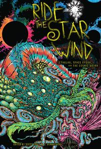 Ride the Star WindCthulhu, Space Opera, and the Cosmic Weird【電子書籍】[ Scott Gable ]