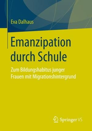 洋書, FAMILY LIFE & COMICS Emanzipation durch Schule Zum Bildungshabitus junger Frauen mit Migrationshintergrund Eva Dalhaus