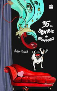 35 and Sexless in Ahmedabad【電子書籍】[ Robin David ]