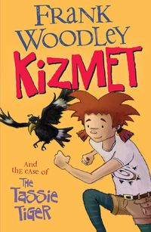 Kizmet and the Case of the Tassie Tiger【電子書籍】[ Frank Woodley ]