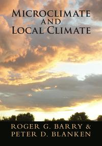 Microclimate and Local Climate【電子書籍】[ Roger G. Barry ]