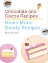 楽天Kobo電子書籍ストアで買える「Chocolate and Cocoa Recipes and Home Made Candy Recipes【電子書籍】[ Miss Parloa ]」の画像です。価格は105円になります。