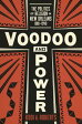 Voodoo and PowerThe Politics of Religion in New Orleans, 1881-1940【電子書籍】[ Kodi A. Roberts ]
