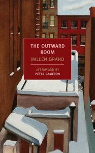 The Outward Room【電子書籍】[ Millen Brand ]