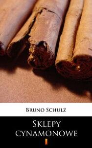 Sklepy cynamonowe【電子書籍】[ Bruno Schulz ]