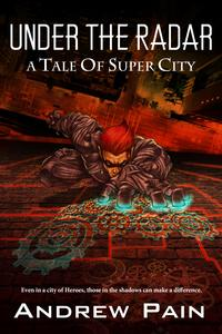 Under the Radar: A Tale of Super City【電子書籍】[ Andrew Pain ]