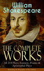 The Complete Works of William Shakespeare: All 214 Plays, Sonnets, Poems & Apocryphal Plays (Including the Biography of the Author)Hamlet, Romeo and Juliet, Macbeth, Othello, The Tempest, King Lear, The Merchant of Venice, A Midsummer Ni【電子書籍】