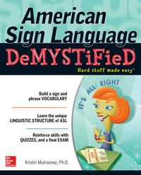 American Sign Language Demystified with DVD【電子書籍】[ Dr. Kristin Mulrooney ]