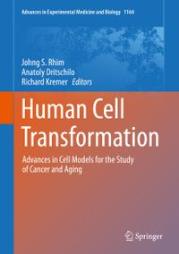 Human Cell TransformationAdvances in Cell Models for the Study of Cancer and Aging【電子書籍】