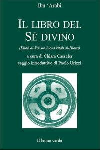 Il libro del Se divino【電子書籍】[ Ibn 'Arabi ]