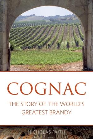 洋書, BUSINESS & SELF-CULTURE Cognac The story of the worlds greatest brandy Nicholas Faith