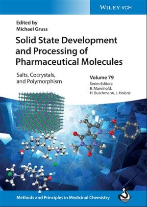 洋書, COMPUTERS & SCIENCE Solid State Development and Processing of Pharmaceutical Molecules Salts, Cocrystals, and Polymorphism Michael Gruss
