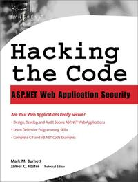 Hacking the CodeAuditor's Guide to Writing Secure Code for the Web【電子書籍】[ Mark Burnett ]