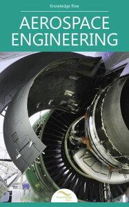 Aerospace Engineeringby Knowledge flow【電子書籍】[ Knowledge flow ]