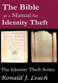 The Bible as a Manual for Identity Theft【電子書籍】[ Ronald J. Leach ]