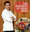 The Desserts of Jordi RocaOver 80 Desserts Conceived in El Celler de Can Roca【電子書籍】[ Jordi Roca ]
