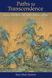 Paths to TranscendenceAccording to Shankara, Ibn Arabi & Meister Eckhart【電子書籍】[ Reza Shah-Kazemi ]