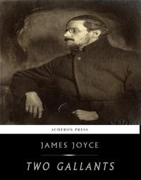 Two Gallants【電子書籍】[ James Joyce ]