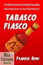 Tabasco Fiasco M...