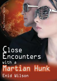 Close Encounters with a Martian Hunk (Romantic Science Fiction)【電子書籍】[ Enid Wilson ]