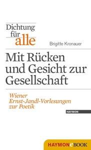 Dichtung f?r alle: Mit R?cken und Gesicht zur GesellschaftWiener Ernst-Jandl-Vorlesungen zur Poetik【電子書籍】[ Brigitte Kronauer ]
