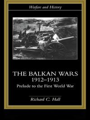 The Balkan Wars 1912-1913Prelude to the First World War[ Richard C. Hall ]