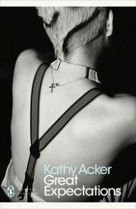 Great Expectations【電子書籍】[ Kathy Acker ]