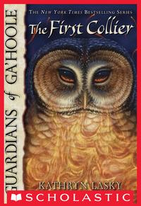 Guardians of Ga'Hoole #9: The First Collier【電子書籍】[ Kathryn Lasky ]