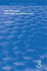 J.M. RobertsonRationalist and Literary Critic【電子書籍】[ Odin Dekkers ]