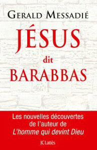 J?sus dit Barabbas【電子書籍】[ Gerald Messadi? ]