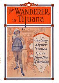 The Wanderer in TijuanaGambling, Liquor, Ponies, Girls, High Life, 'n Everything【電子書籍】[ Edward C. Thomas ]
