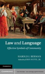 Law and LanguageEffective Symbols of Community【電子書籍】[ Harold J. Berman ]