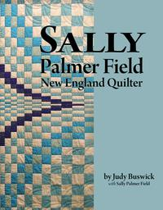 Sally Palmer Field, New England Quilter【電子書籍】[ Judy Buswick ]