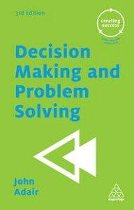 Decision Making and Problem Solving【電子書籍】[ John Adair ]