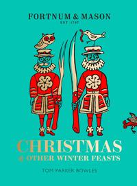 Fortnum & Mason: Christmas & Other Winter Feasts【電子書籍】[ Tom Parker Bowles ]