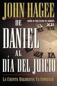 De Daniel al d?a del Juicio【電子書籍】[ John Hagee ]