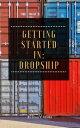 楽天Kobo電子書籍ストアで買える「Getting Started in: Dropship【電子書籍】[ Jenice Adams ]」の画像です。価格は220円になります。