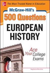 McGraw-Hill's 500 European History Questions: Ace Your College Exams【電子書籍】[ Stephanie Muntone ]