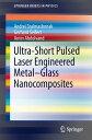 楽天Kobo電子書籍ストアで買える「Ultra-Short Pulsed Laser Engineered Metal-Glass Nanocomposites【電子書籍】[ Andrei Stalmashonak ]」の画像です。価格は5,594円になります。