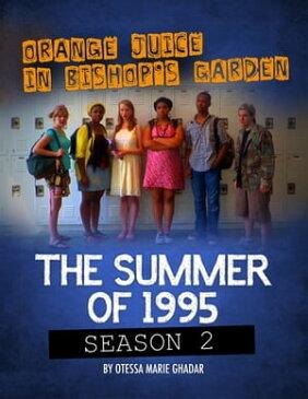 Orange Juice in Bishop's Garden: Season 2【電子書籍】[ Otessa Marie Ghadar ]