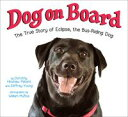 Dog on BoardThe True Story of Eclipse, the Bus-Riding Dog【電子書籍】[ Dorothy Hinshaw Patent ]