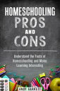 楽天Kobo電子書籍ストアで買える「Homeschooling Pros and Cons: Understand the Facts of Homeschooling and Make Learning InterestingCurriculum & Teaching【電子書籍】[ Andy Garrett ]」の画像です。価格は552円になります。