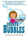 Create Bubbles【電子書籍】[ Sharon Jackson ]