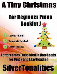 洋書, ART & ENTERTAINMENT A Tiny Christmas for Beginner Piano Booklet J ? Coventry Carol Master In This Hall Star of the East Letter Names Embedded In Noteheads for Quick and Easy Reading Silver Tonalities