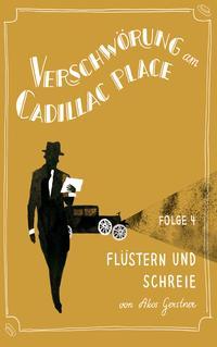 Verschw?rung am Cadillac Place 4: Fl?stern und Schreie【電子書籍】[ Akos Gerstner ]