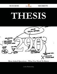 洋書, FAMILY LIFE & COMICS Thesis 290 Success Secrets - 290 Most Asked Questions On Thesis - What You Need To Know Carlos Blankenship