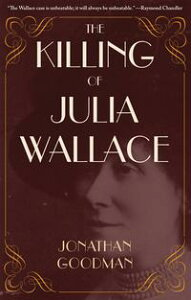 The Killing of Julia Wallace【電子書籍】[ Jonathan Goodman ]