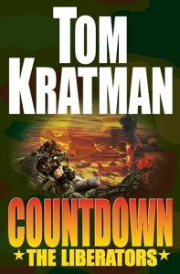 Countdown: The Liberators【電子書籍】[ Tom Kratman ]