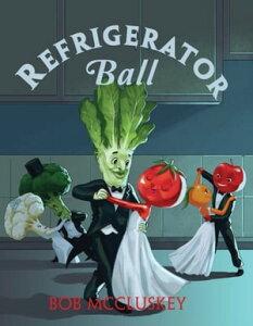 Refrigerator Ball【電子書籍】[ Bob McCluskey ]